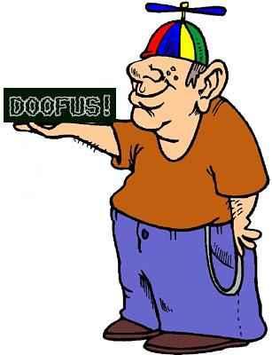 Name:  doofus.jpg Views: 138 Size:  12.6 KB