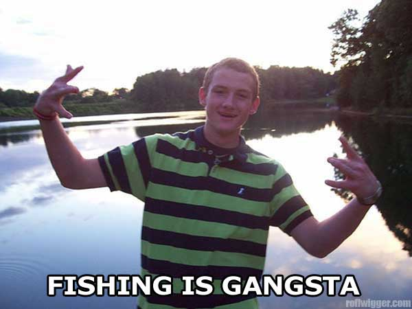 Click image for larger version  Name:Fishing is Gangsta.jpg Views:114 Size:26.2 KB ID:8608